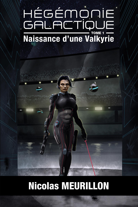 HEGEMONIE GALACTIQUE - NAISSANCE D'UNE VALKYRIE