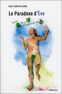 LE PARADOXE D'EVE - ELOGE DE LA RECONCILIATION