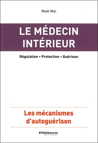 LE MEDECIN INTERIEUR - LES MECANISMES D'AUTOGUERISON
