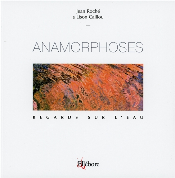 ANAMORPHOSES - REGARDS SUR L'EAU T4