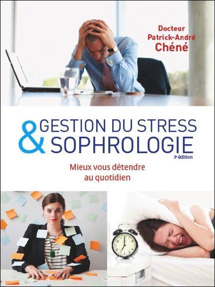 GESTION DU STRESS & SOPHROLOGIE - EVACUEZ VOTRE STRESS AU QUOTIDIEN