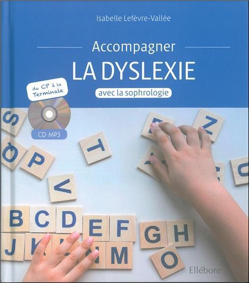 ACCOMPAGNER LA DYSLEXIE AVEC LA SOPHROLOGIE - LIVRE + CD