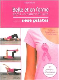 BELLE ET EN FORME APRES UN CANCER DU SEIN - LA METHODE ROSE PILATES