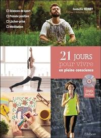 21 JOURS POUR VIVRE EN PLEINE CONSCIENCE - LIVRE + DVD