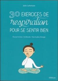 30 EXERCICES DE RESPIRATION POUR SE SENTIR BIEN - EVACUER LE STRESS - SE DETENDRE - FAIRE LE PLEIN D