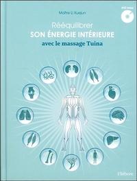 REEQUILIBRER SON ENERGIE INTERIEURE AVEC LE MASSAGE TUINA - LIVRE + DVD