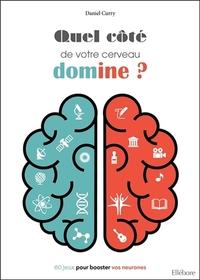QUEL COTE DE VOTRE CERVEAU DOMINE ? 60 JEUX POUR BOOSTER VOS NEURONES