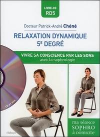 RELAXATION DYNAMIQUE DU 5E DEGRE - VIVRE SA CONSCIENCE PAR LES SONS AVEC LA SOPHROLOGIE - LIVRE + CD