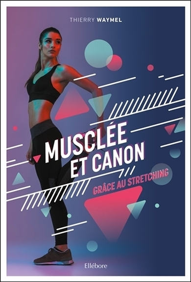 MUSCLEE ET CANON GRACE AU STRETCHING