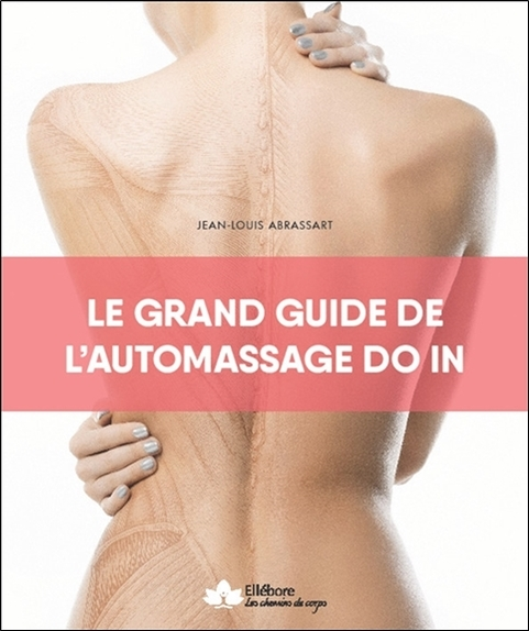 LE GRAND GUIDE DE L'AUTOMASSAGE - DO IN
