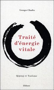 TRAITE D'ENERGIE VITALE - QIGONG ET TAOISME