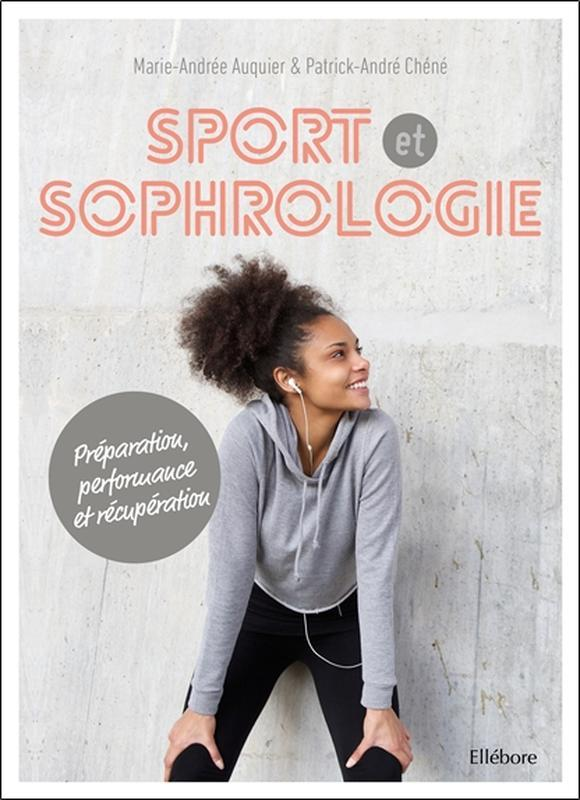 SPORT ET SOPHROLOGIE - PREPARATION, PERFORMANCE ET RECUPERATION - LIVRE + CD MP3 INCLUS