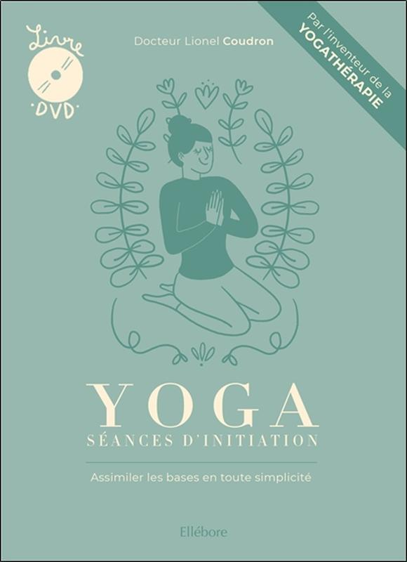 YOGA - SEANCES D'INITIATION - LIVRE + DVD