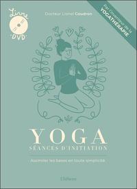 YOGA - SEANCES D'INITIATION - LIVRE + DVD