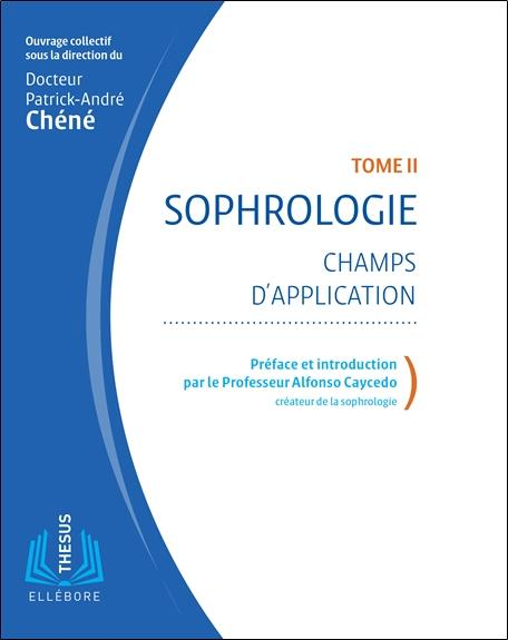SOPHROLOGIE TOME 2 - CHAMPS D'APPLICATION