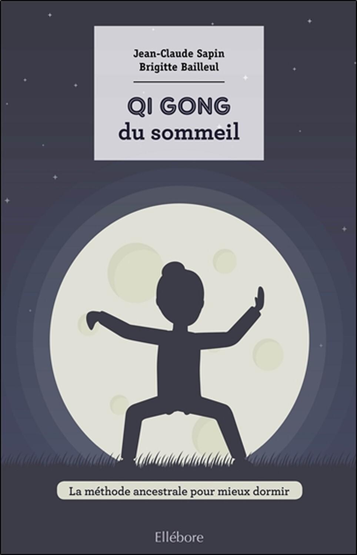 QI GONG DU SOMMEIL - LA METHODE ANCESTRALE POUR MIEUX DORMIR