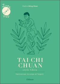 TAI CHI CHUAN STYLE CHEN - HARMONISER LE CORPS ET L'ESPRIT