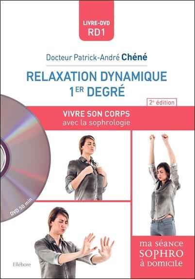 RELAXATION DYNAMIQUE 1ER DEGRE - RD1 - VIVRE SON CORPS AVEC LA SOPHROLOGIE