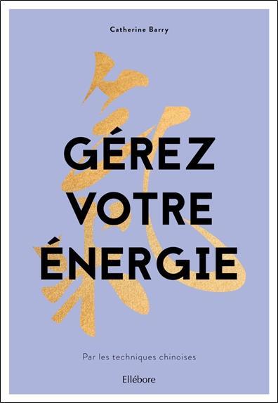 GEREZ VOTRE ENERGIE PAR LES TECHNIQUES CHINOISES