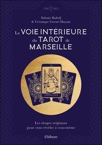 LA VOIE INTERIEURE DU TAROT DE MARSEILLE - LES TIRAGES ORIGINAUX POUR VOUS REVELER A VOUS-MEME