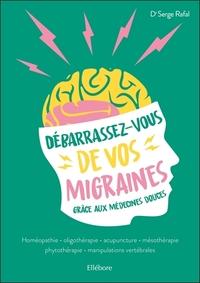 DEBARRASSEZ-VOUS DE VOS MIGRAINES GRACE AUX MEDECINES DOUCES