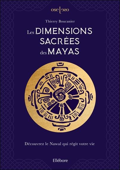 LES DIMENSIONS SACREES DES MAYAS - DECOUVREZ LE NAWAL QUI REGIT VOTRE VIE