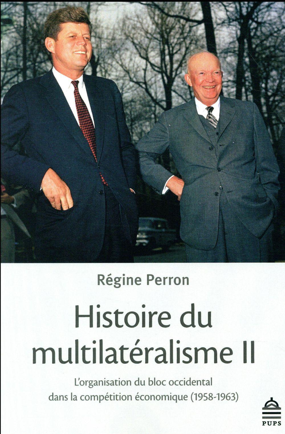 HISTOIRE DU MULTILATERALISME II - L'ORGANISATION DU BLOC OCCIDENTAL DANS LA COMPETITION ECONOMIQUE 1