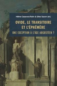 OVIDE, LE TRANSITOIRE ET L'EPHEMERE - UNE EXCEPTION A L'AGE AUGUSTEEN?