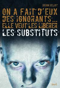 SUBSTITUTS T1 : ON A FAIT D'EUX DES IGNORANTS... ELLE VEUT LES LIBERER (LES)