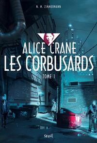 CORBUSARDS. ALICE CRANE, TOME 1 - VOL1