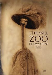 L'ETRANGE ZOO DE LAVARDENS