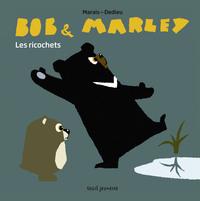 BOB ET MARLEY. LES RICOCHETS