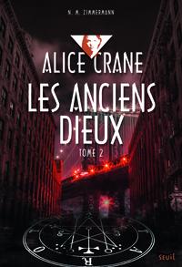 ANCIENS DIEUX. ALICE CRANE, TOME 2 - VOL2