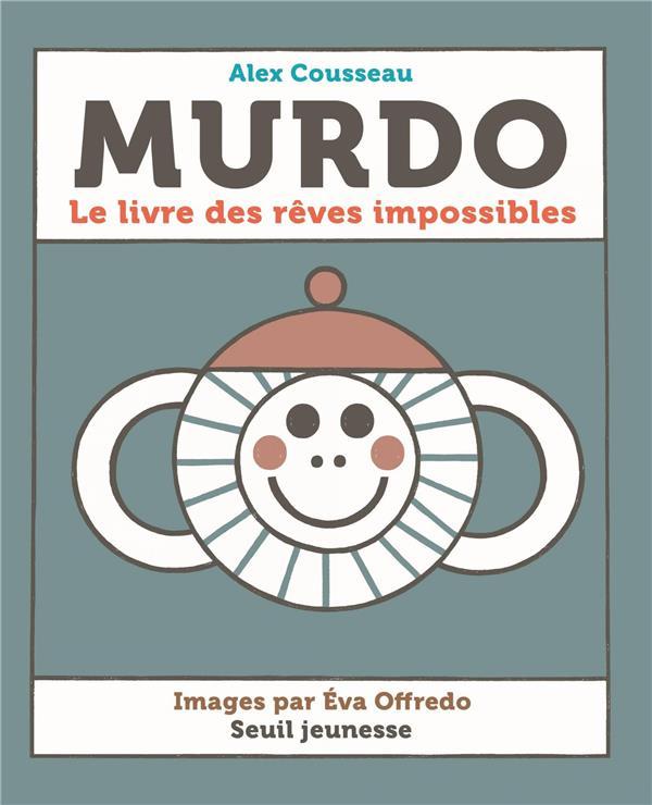 MURDO - LE LIVRE DES REVES IMPOSSIBLES