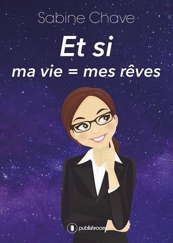 ET SI MA VIE = MES REVES