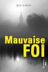 MAUVAISE FOI