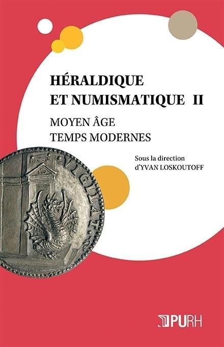HERALDIQUE ET NUMISMATIQUE II. MOYEN AGE - TEMPS MODERNES