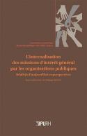 L'INTERNALISATION DES MISSIONS D'INTERET GENERAL PAR LES ORGANISATION S PUBLIQUES. REALITES D'AUJOUR