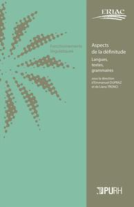 ASPECTS DE LA DEFINITUDE. LANGUES, TEXTES, GRAMMAIRES