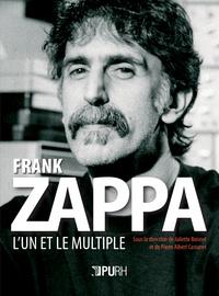 FRANK ZAPPA. L'UN ET LE MULTIPLE