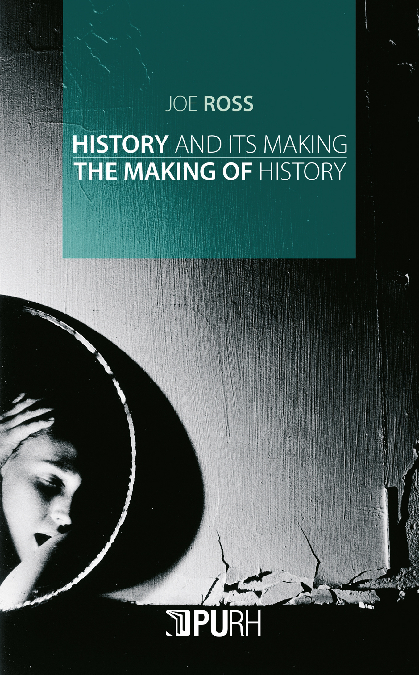 HISTORY AND ITS MAKING. THE MAKING OF HISTORY