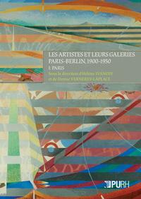 LES ARTISTES ET LEURS GALERIES. PARIS-BERLIN, 1900-1950, I : PARIS