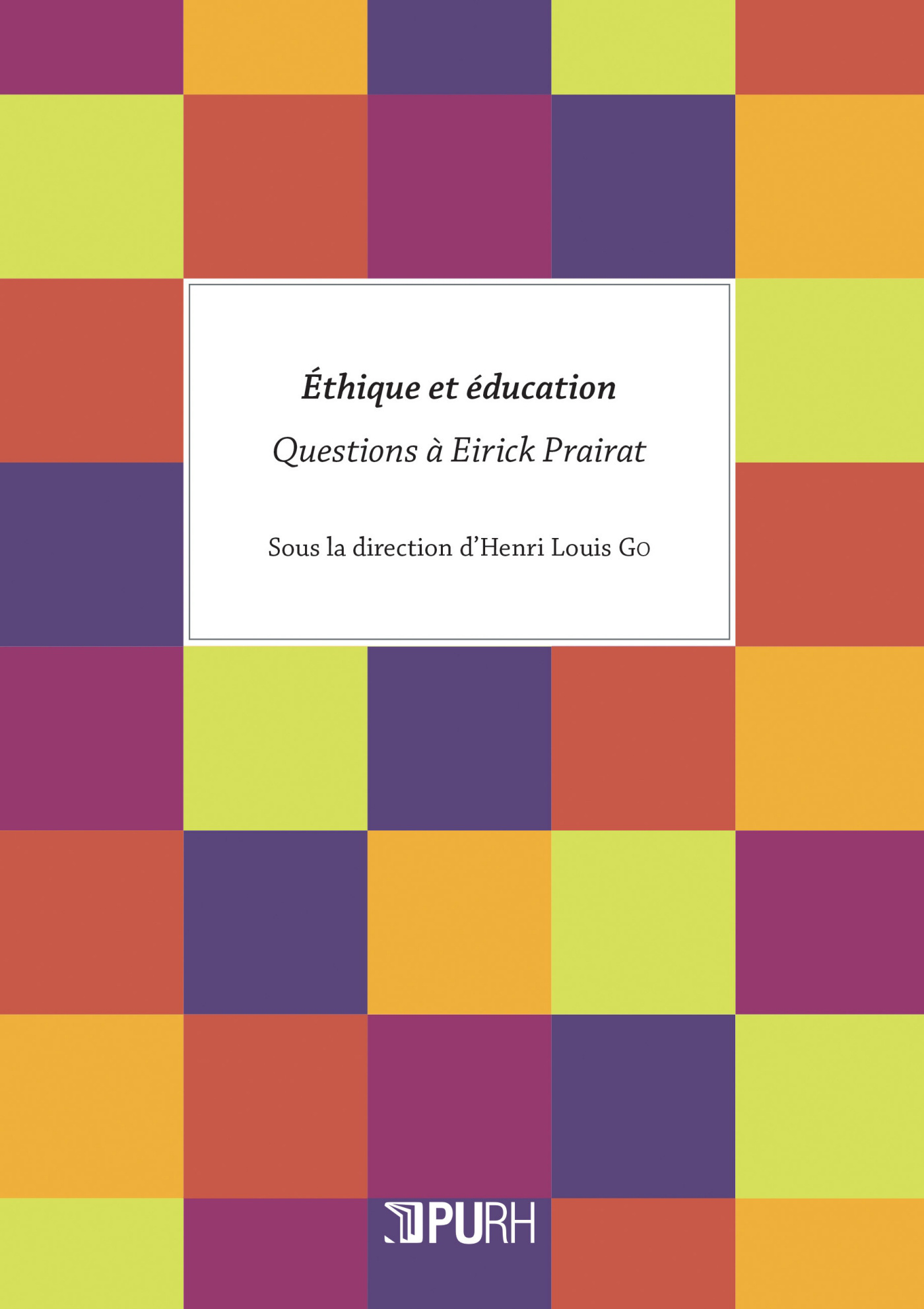 ETHIQUE ET EDUCATION. QUESTIONS A EIRICK PRAIRAT