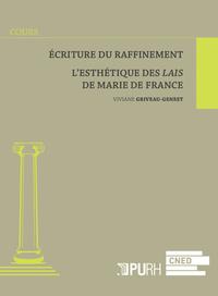 ECRITURE DU RAFFINEMENT. L'ESTHETIQUE DES LAIS DE MARIE DE FRANCE