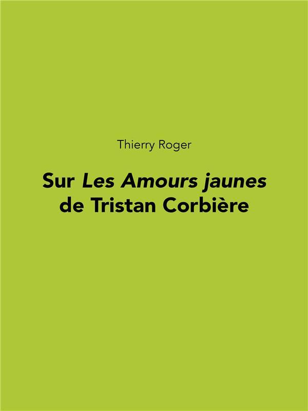 SUR LES AMOURS JAUNES DE TRISTAN CORBIERE