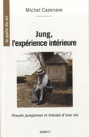JUNG, L'EXPERIENCE INTERIEURE