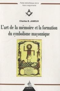 L'ART DE LA MEMOIRE ET LA FORMATION DU SYMBOLISME MACONNIQUE
