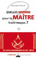 QUELLES MISSIONS POUR LE MAITRE FRANC-MACON ?