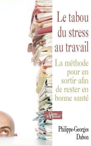 LE TABOU DU STRESS AU TRAVAIL