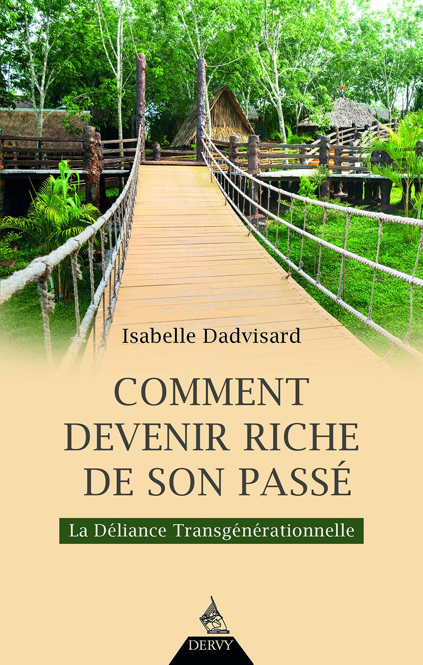 COMMENT DEVENIR RICHE DE SON PASSE